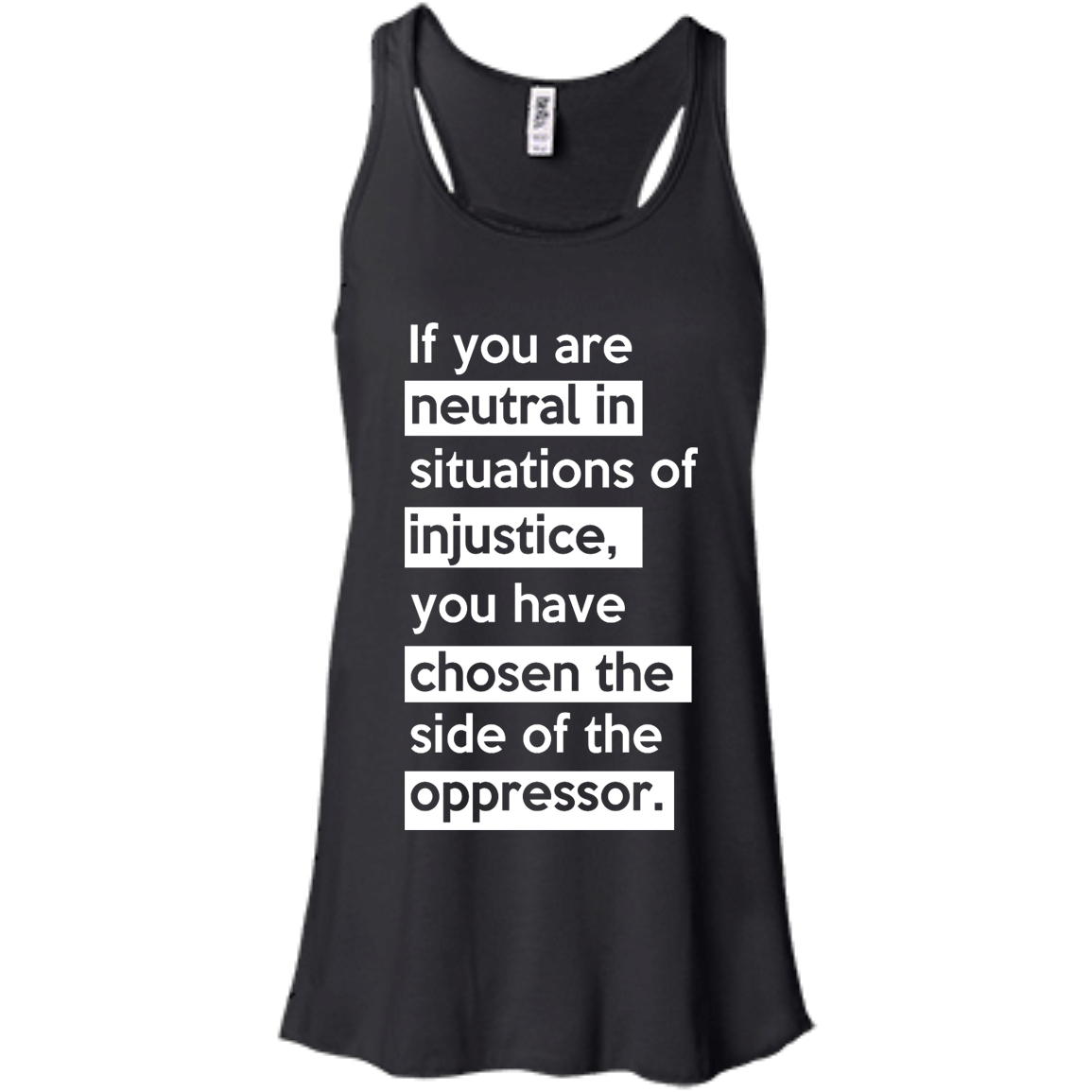 image 364px If you are neutral in situations of injustice t shirts, hoodies, tank top