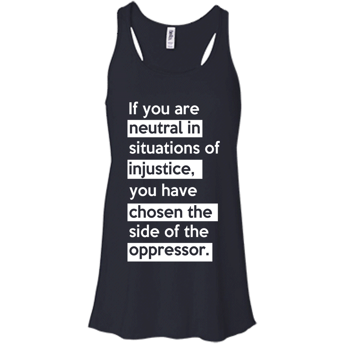 image 365px If you are neutral in situations of injustice t shirts, hoodies, tank top