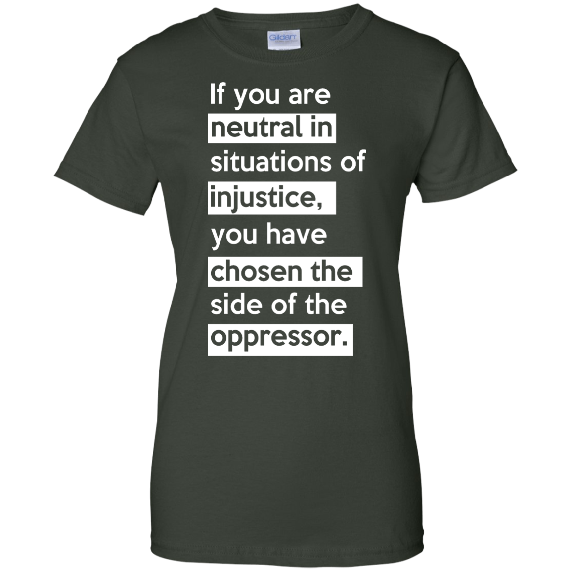 image 370px If you are neutral in situations of injustice t shirts, hoodies, tank top