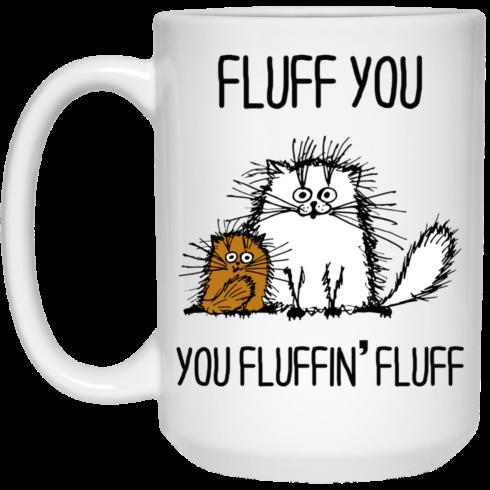 image 373 490x490px Fluff You, You Fluffing Fluff Coffee Mug