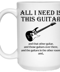 image 376 247x296px All I Need Is This Guitar and That Other Guitar Coffee Mug