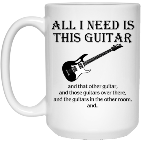 image 376 490x490px All I Need Is This Guitar and That Other Guitar Coffee Mug