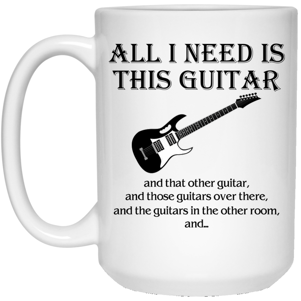 image 376px All I Need Is This Guitar and That Other Guitar Coffee Mug
