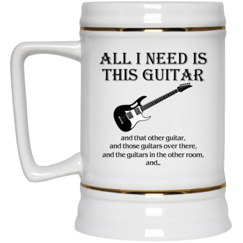 image 377 490x490px All I Need Is This Guitar and That Other Guitar Coffee Mug