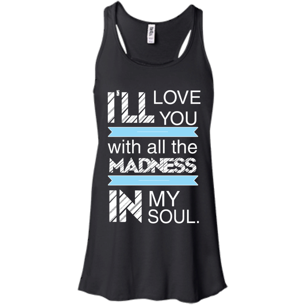 image 436px I'll Love You With All The Madness In My Soul T Shirts, Hoodies