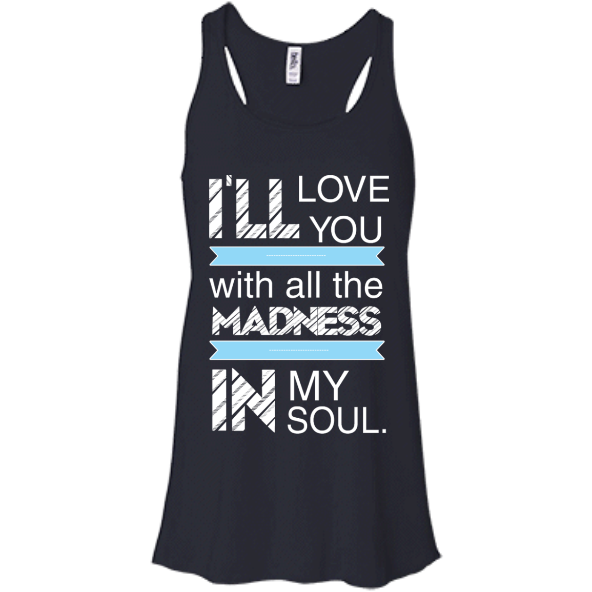 image 437px I'll Love You With All The Madness In My Soul T Shirts, Hoodies
