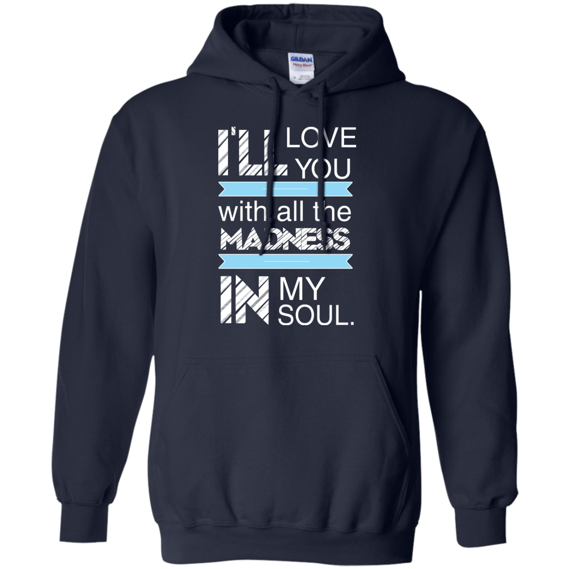 image 439px I'll Love You With All The Madness In My Soul T Shirts, Hoodies