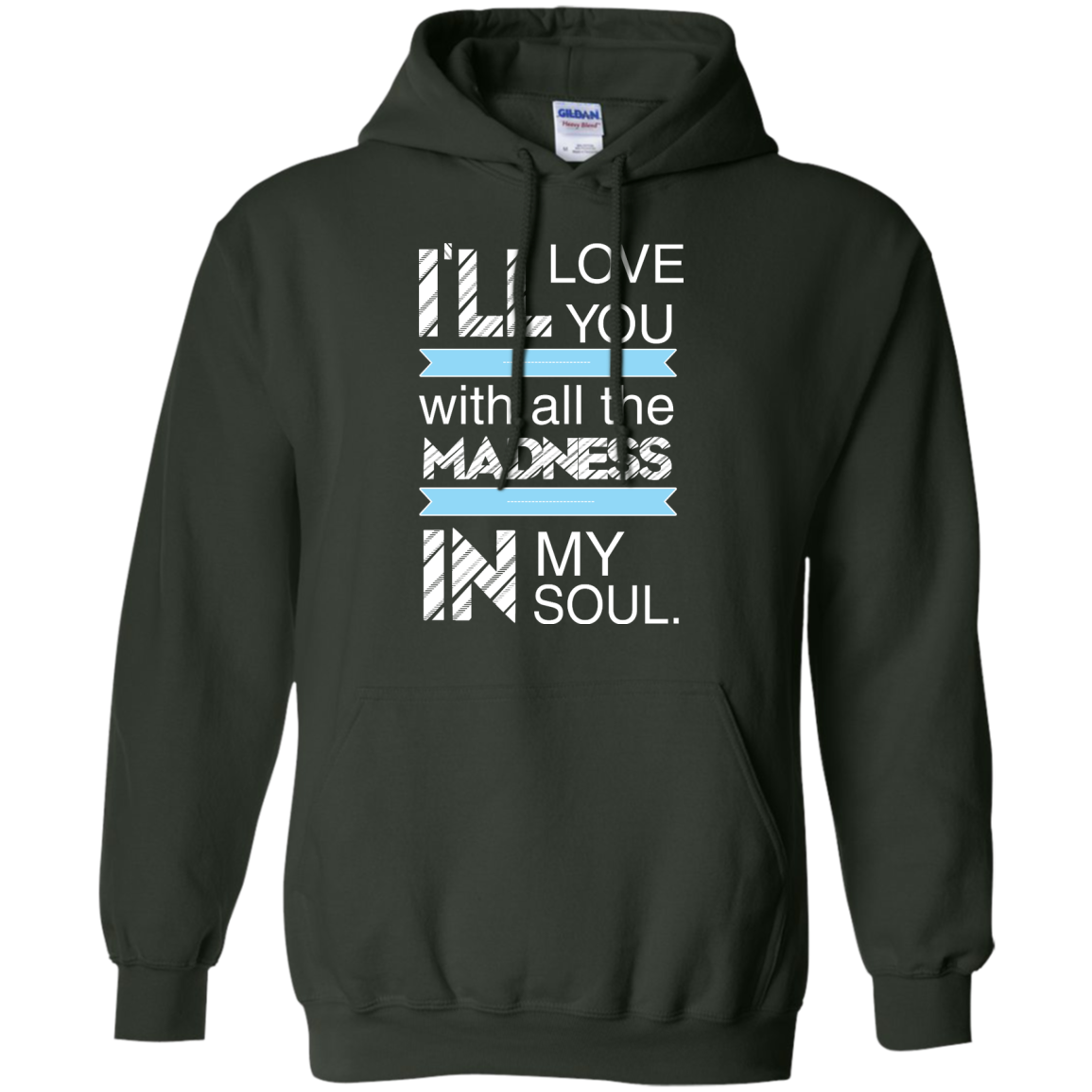 image 440px I'll Love You With All The Madness In My Soul T Shirts, Hoodies