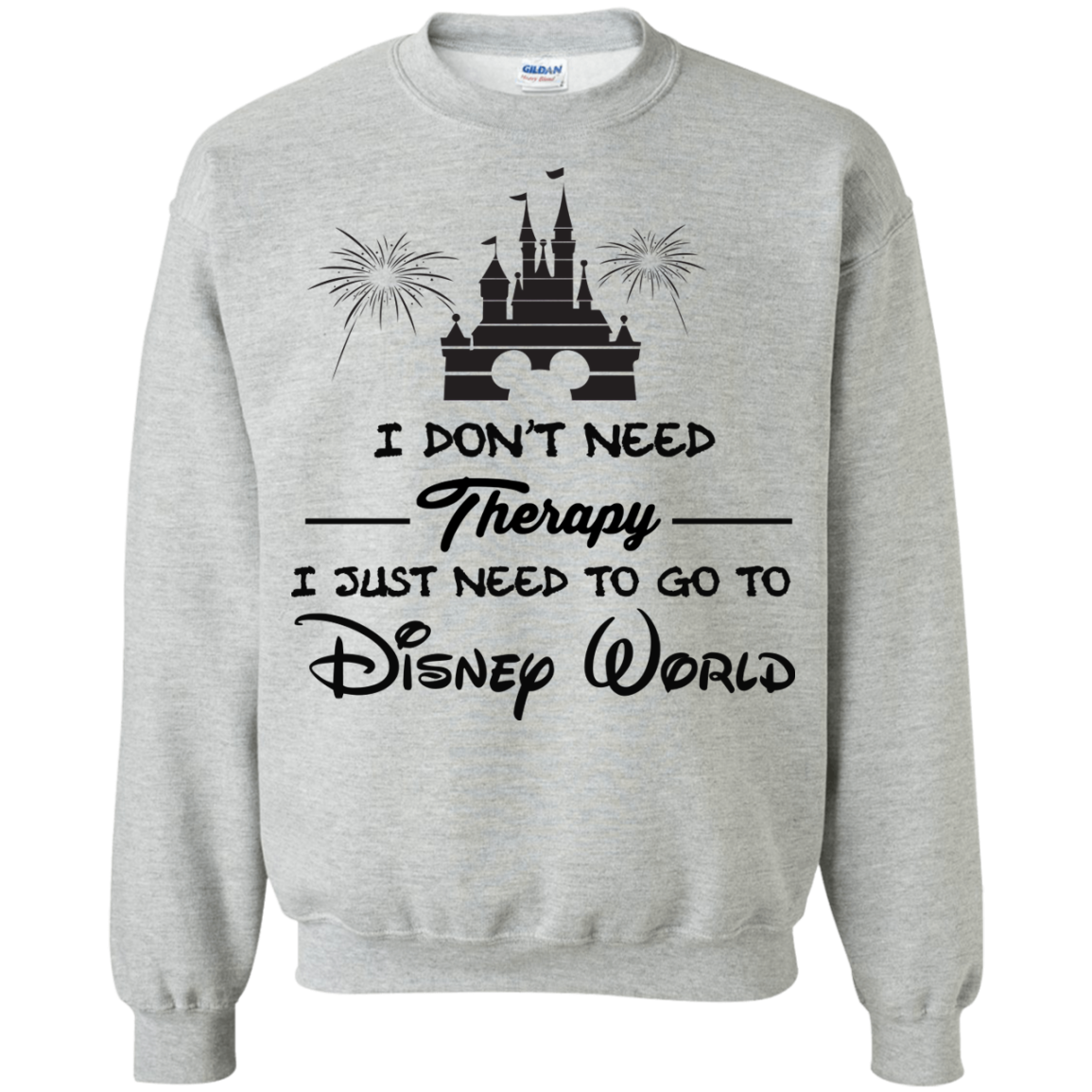 image 520px I Don't Need Therapy I Just Need To Go To Disney World T Shirts