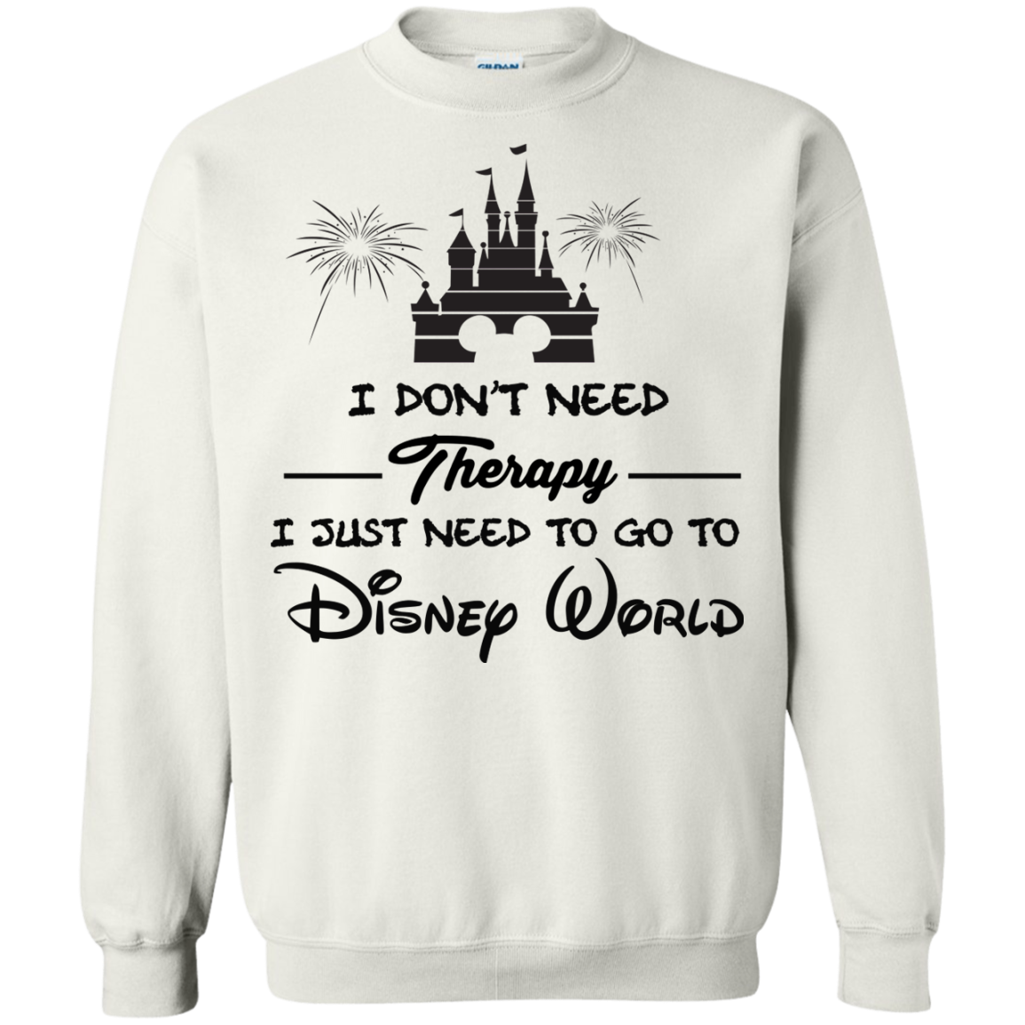 image 521px I Don't Need Therapy I Just Need To Go To Disney World T Shirts