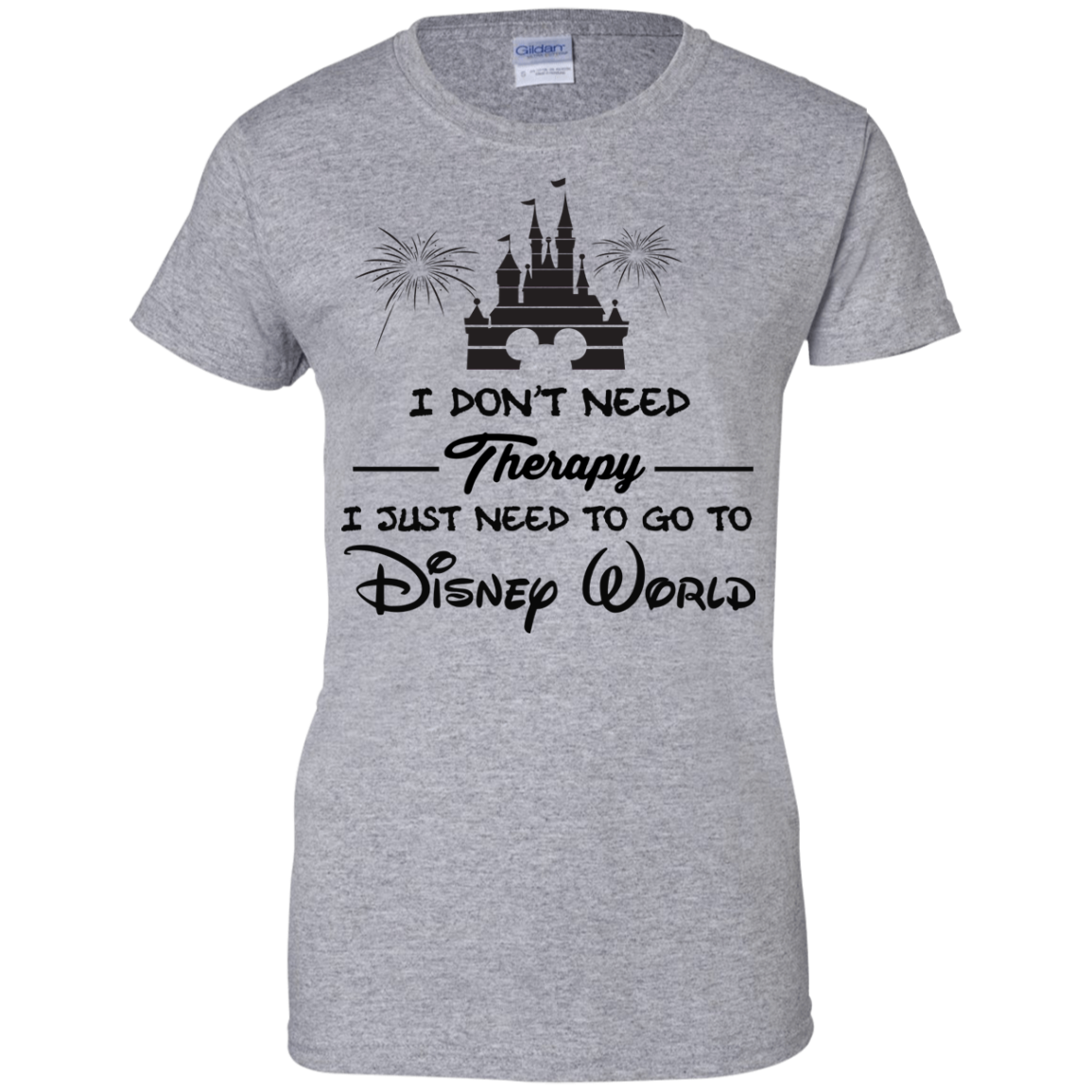 image 522px I Don't Need Therapy I Just Need To Go To Disney World T Shirts
