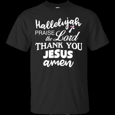 image 527 490x490px Hallelujah Praise The Lord Thank You Jesus Amen T Shirts, Hoodies