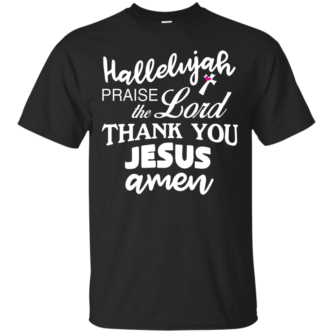 image 527px Hallelujah Praise The Lord Thank You Jesus Amen T Shirts, Hoodies