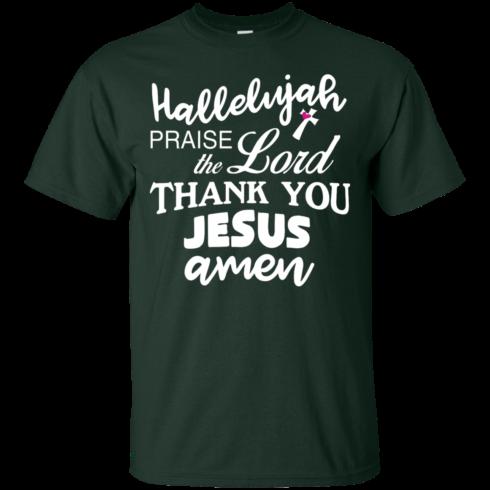 image 528 490x490px Hallelujah Praise The Lord Thank You Jesus Amen T Shirts, Hoodies