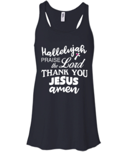 image 531 247x296px Hallelujah Praise The Lord Thank You Jesus Amen T Shirts, Hoodies