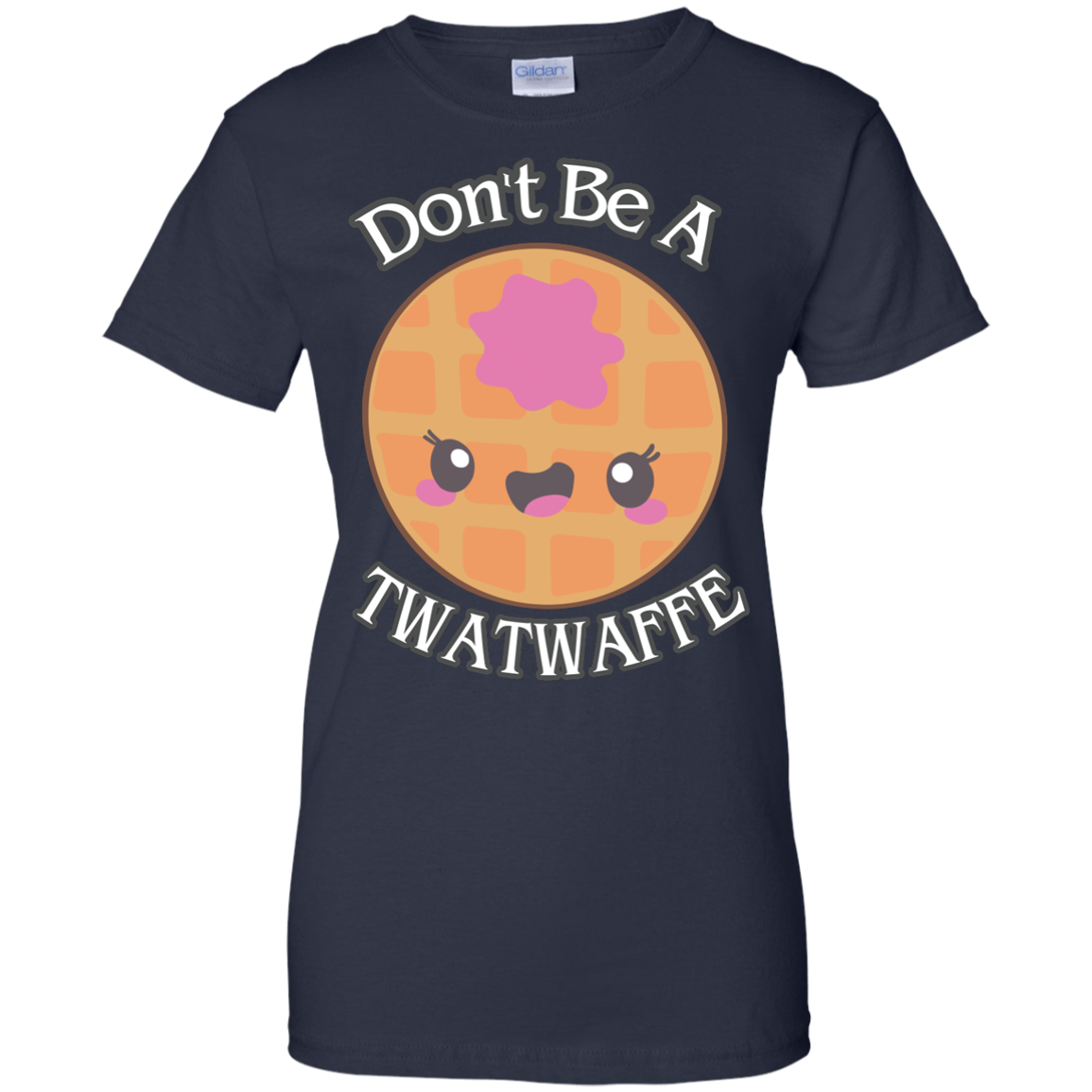 image 558px Don't Be A TWATWAFFE T Shirts, Hoodies, Tank Top