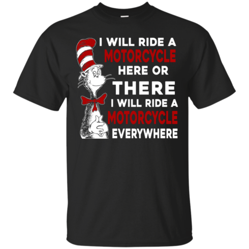 image 570 490x490px I Will Ride A Motorcycle Here Or There Or Everywhere T Shirts, Hoodies