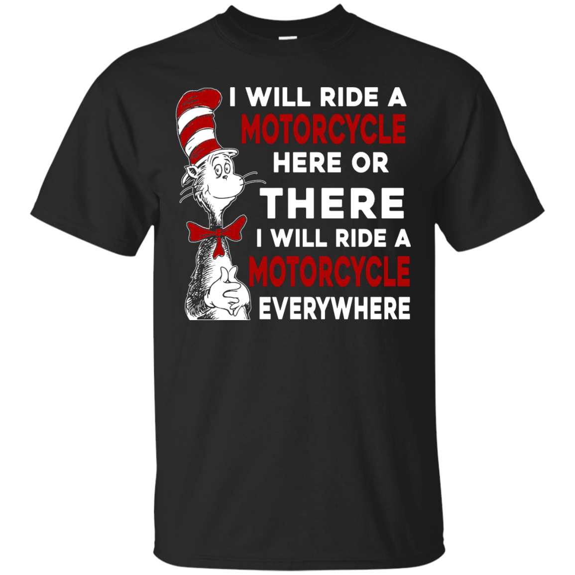 image 570px I Will Ride A Motorcycle Here Or There Or Everywhere T Shirts, Hoodies