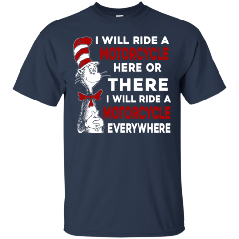 image 572 490x490px I Will Ride A Motorcycle Here Or There Or Everywhere T Shirts, Hoodies