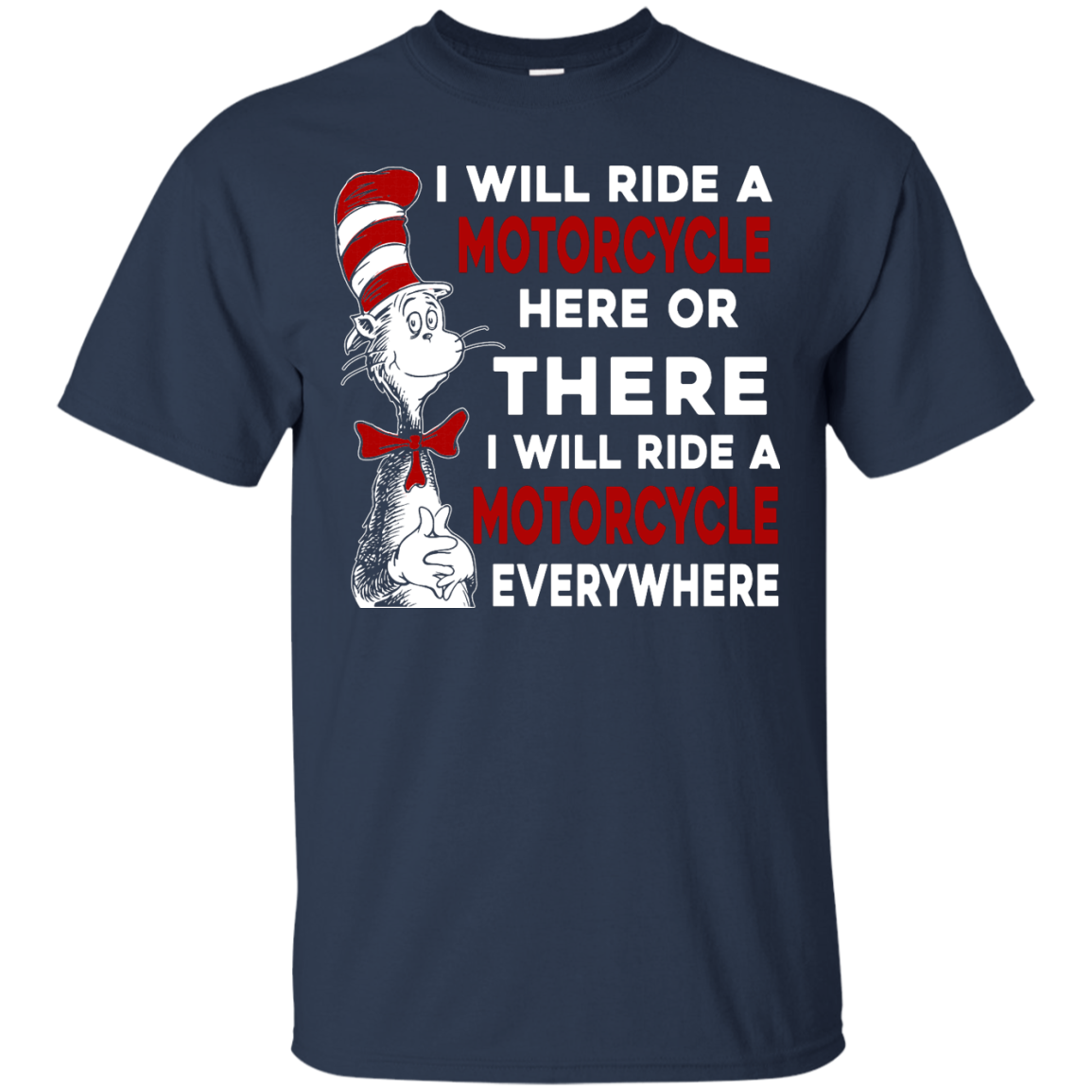 image 572px I Will Ride A Motorcycle Here Or There Or Everywhere T Shirts, Hoodies