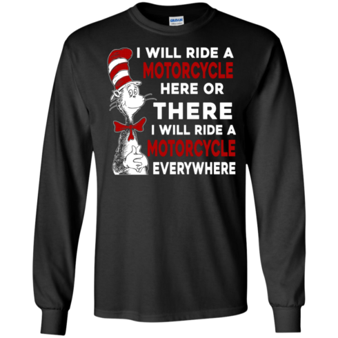 image 573 490x490px I Will Ride A Motorcycle Here Or There Or Everywhere T Shirts, Hoodies