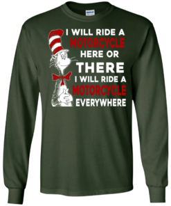 image 574 247x296px I Will Ride A Motorcycle Here Or There Or Everywhere T Shirts, Hoodies