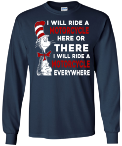 image 575 247x296px I Will Ride A Motorcycle Here Or There Or Everywhere T Shirts, Hoodies