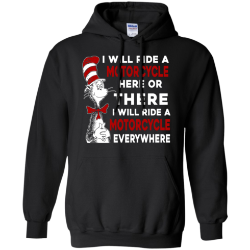 image 576 490x490px I Will Ride A Motorcycle Here Or There Or Everywhere T Shirts, Hoodies