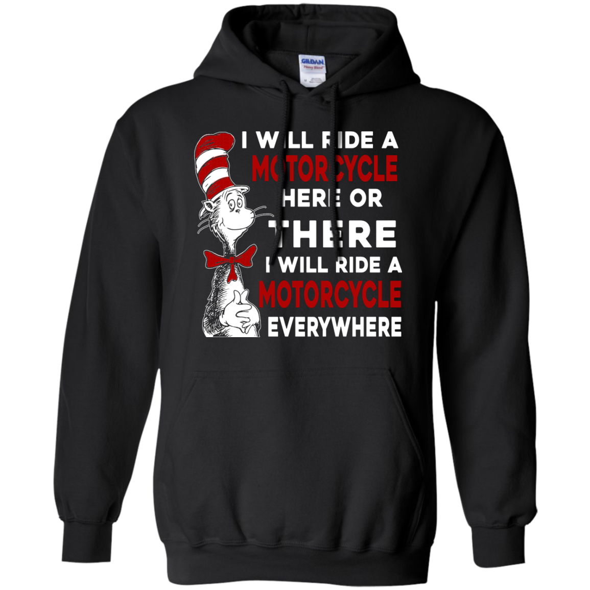 image 576px I Will Ride A Motorcycle Here Or There Or Everywhere T Shirts, Hoodies