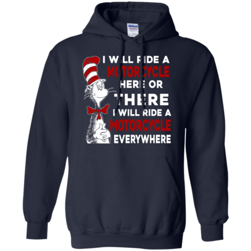 image 577 490x490px I Will Ride A Motorcycle Here Or There Or Everywhere T Shirts, Hoodies