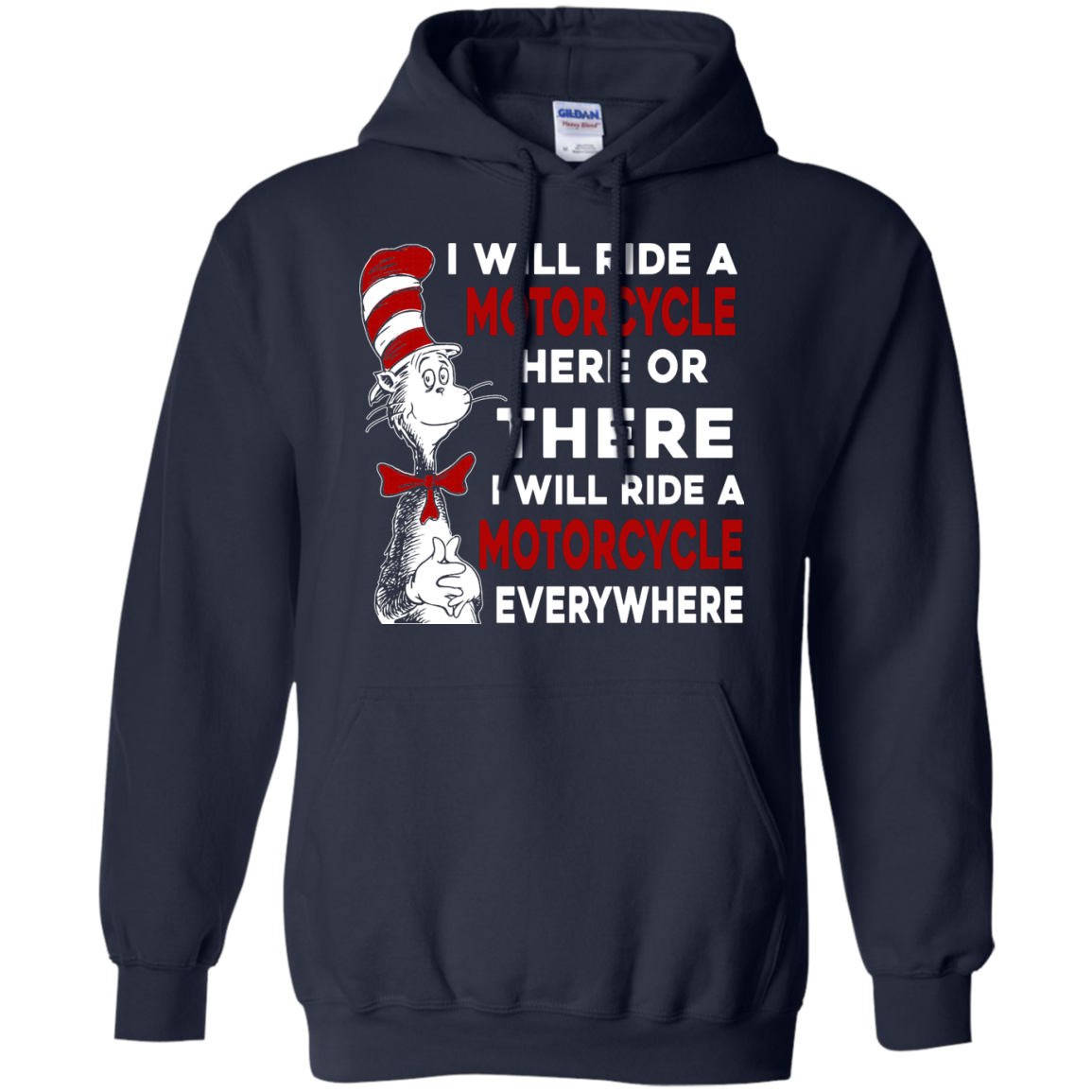 image 577px I Will Ride A Motorcycle Here Or There Or Everywhere T Shirts, Hoodies