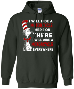 image 578 247x296px I Will Ride A Motorcycle Here Or There Or Everywhere T Shirts, Hoodies