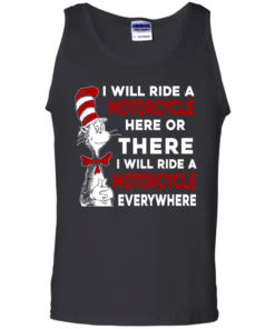 image 579 247x296px I Will Ride A Motorcycle Here Or There Or Everywhere T Shirts, Hoodies