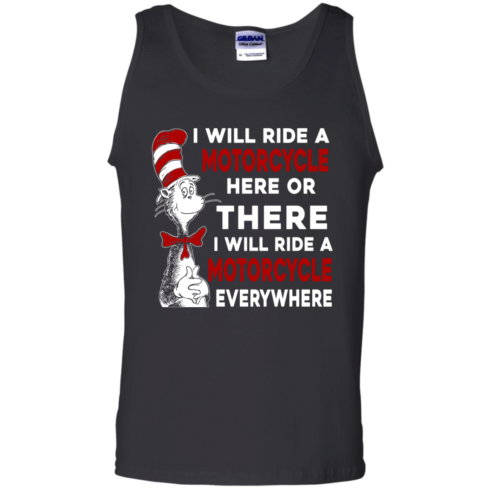 image 579 490x490px I Will Ride A Motorcycle Here Or There Or Everywhere T Shirts, Hoodies