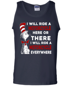 image 580 247x296px I Will Ride A Motorcycle Here Or There Or Everywhere T Shirts, Hoodies