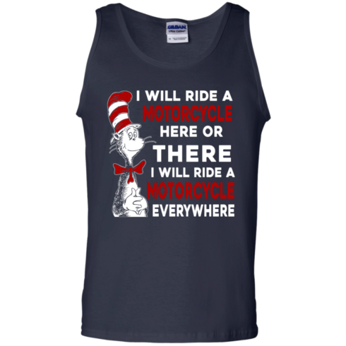 image 580 490x490px I Will Ride A Motorcycle Here Or There Or Everywhere T Shirts, Hoodies