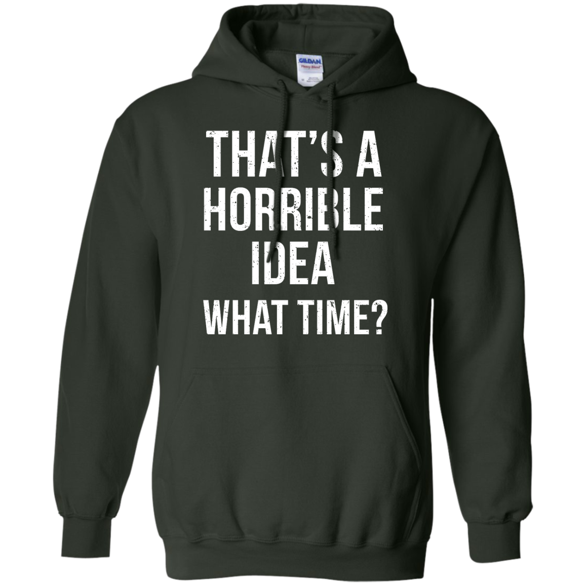 image 588px That's A Horrible Idea What Times T Shirts, Hoodies