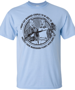 image 595 247x296px I want gay married couples to be able to protect their marijuana t shirts