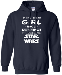 image 60 247x296px I'm The Type Of Girl Who Is Happy With Coffee and Star Wars T Shirts