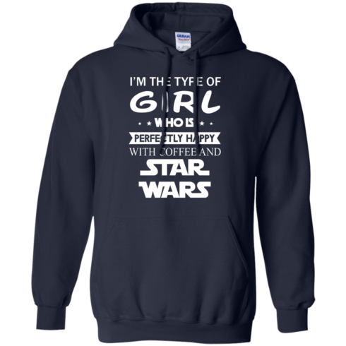 image 60 490x490px I'm The Type Of Girl Who Is Happy With Coffee and Star Wars T Shirts