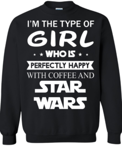 image 62 247x296px I'm The Type Of Girl Who Is Happy With Coffee and Star Wars T Shirts