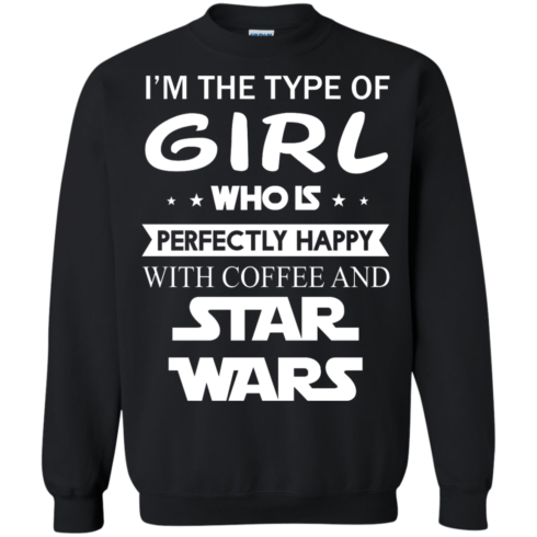 image 62 490x490px I'm The Type Of Girl Who Is Happy With Coffee and Star Wars T Shirts