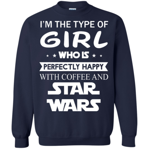 image 63 490x490px I'm The Type Of Girl Who Is Happy With Coffee and Star Wars T Shirts