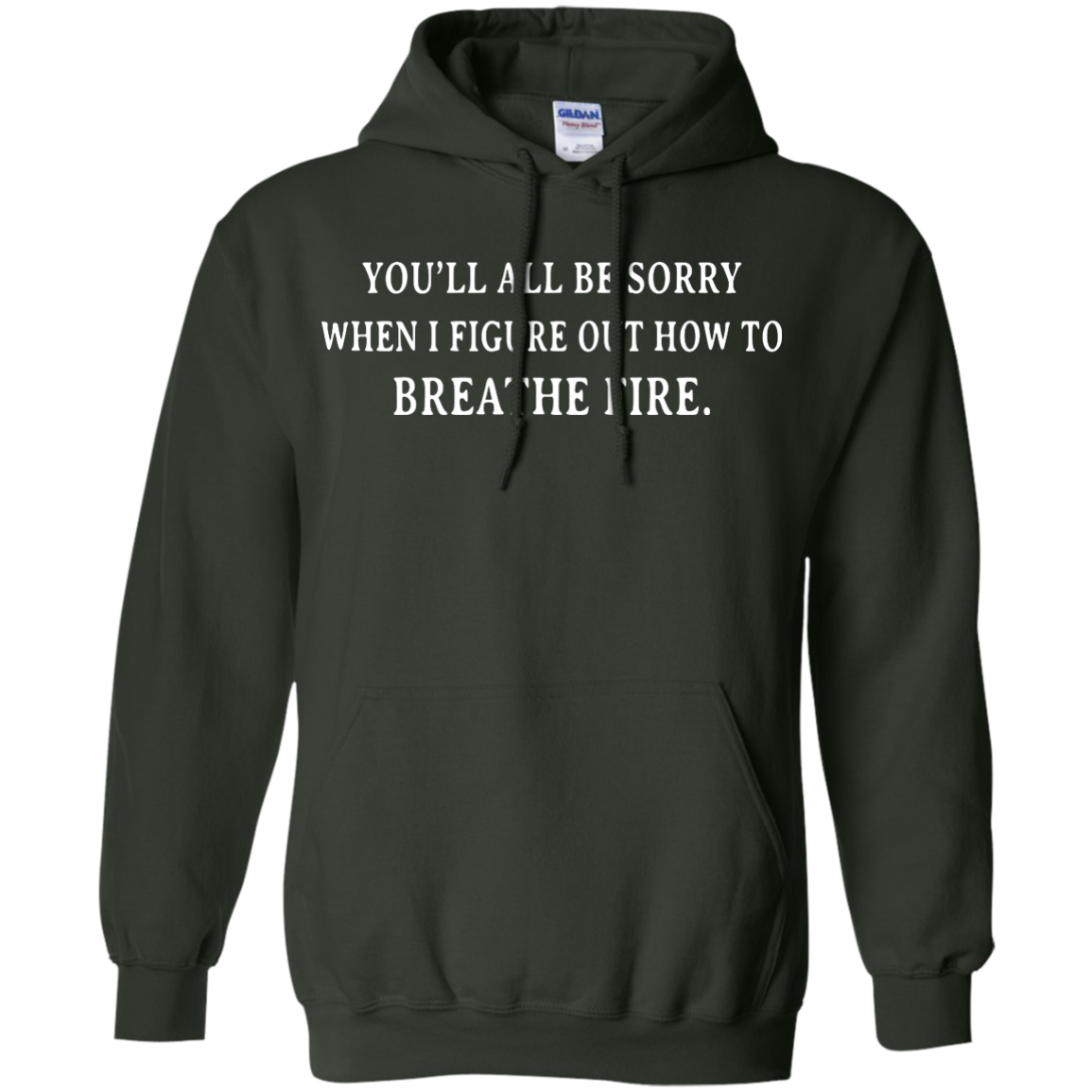 image 633px You'll All Be Sorry When I Figure Out How To Breathe Fire T Shirts