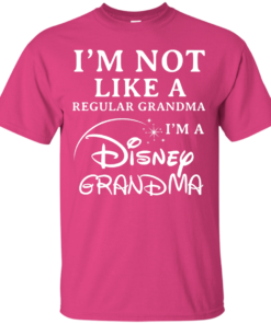 image 639 247x296px I'm Not Like A Regular Grandma I'm A Disney Grandma T Shirts, Hoodies, Sweater