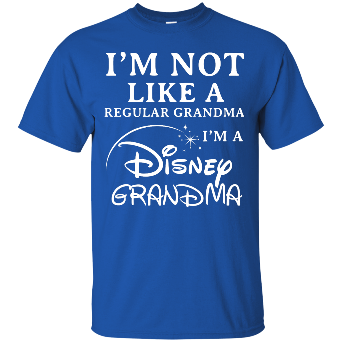 image 640px I'm Not Like A Regular Grandma I'm A Disney Grandma T Shirts, Hoodies, Sweater