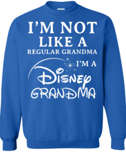 image 645 247x296px I'm Not Like A Regular Grandma I'm A Disney Grandma T Shirts, Hoodies, Sweater