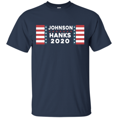 image 652 490x490px Johnson Hanks for president 2020 T Shirts, Hoodies, Tank Top