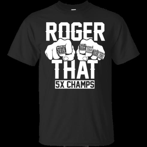 image 686 490x490px Roger That 5x Champs Brady Rrolls Goodell T Shirts