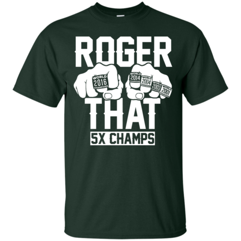 image 687 490x490px Roger That 5x Champs Brady Rrolls Goodell T Shirts